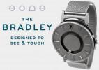 Bradley - 可触摸时间的创意手表【被大英博物馆给永久收藏】
